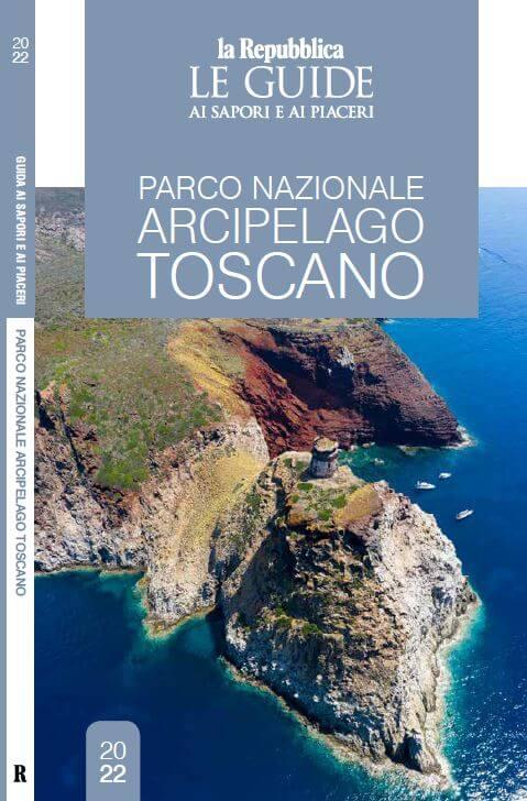 La Repubblica Guida ai Sapori e Piaceri Parco Nazionale Arcipelago Toscano
